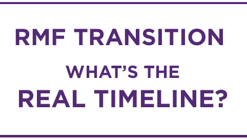RMF Transition - What is the Real Timeline?