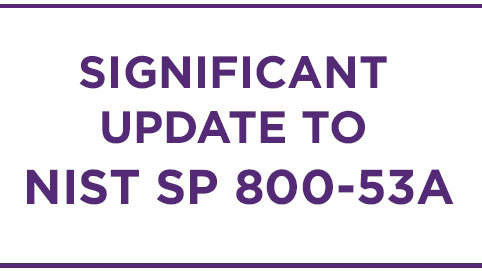 Significant Update to NIST SP 800-53A