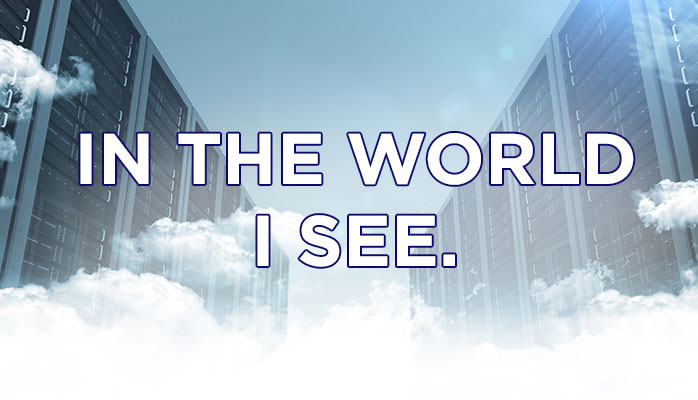 In the World I see