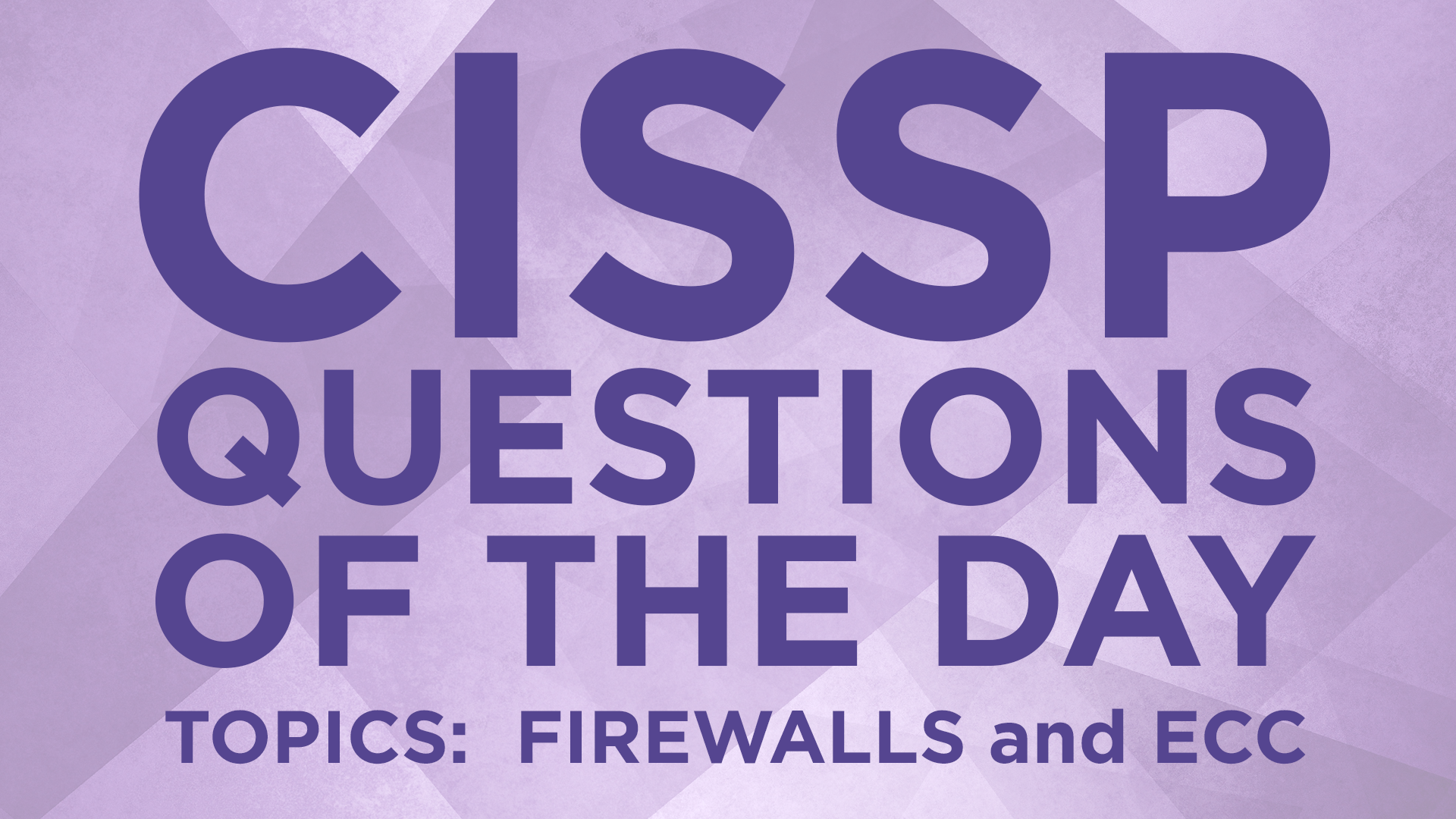 CISSP Practice Question of the Day - Colin Weaver - IT Dojo