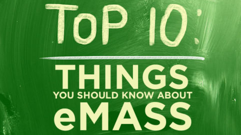 Top 10 Things You Should Know About eMASS