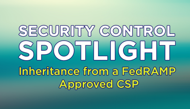 Inheritance from a FedRAMP Approved CSP