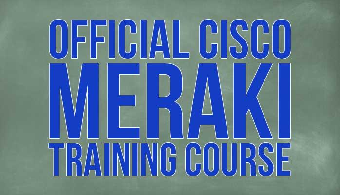 Cisco Meraki Training Live Remote Online