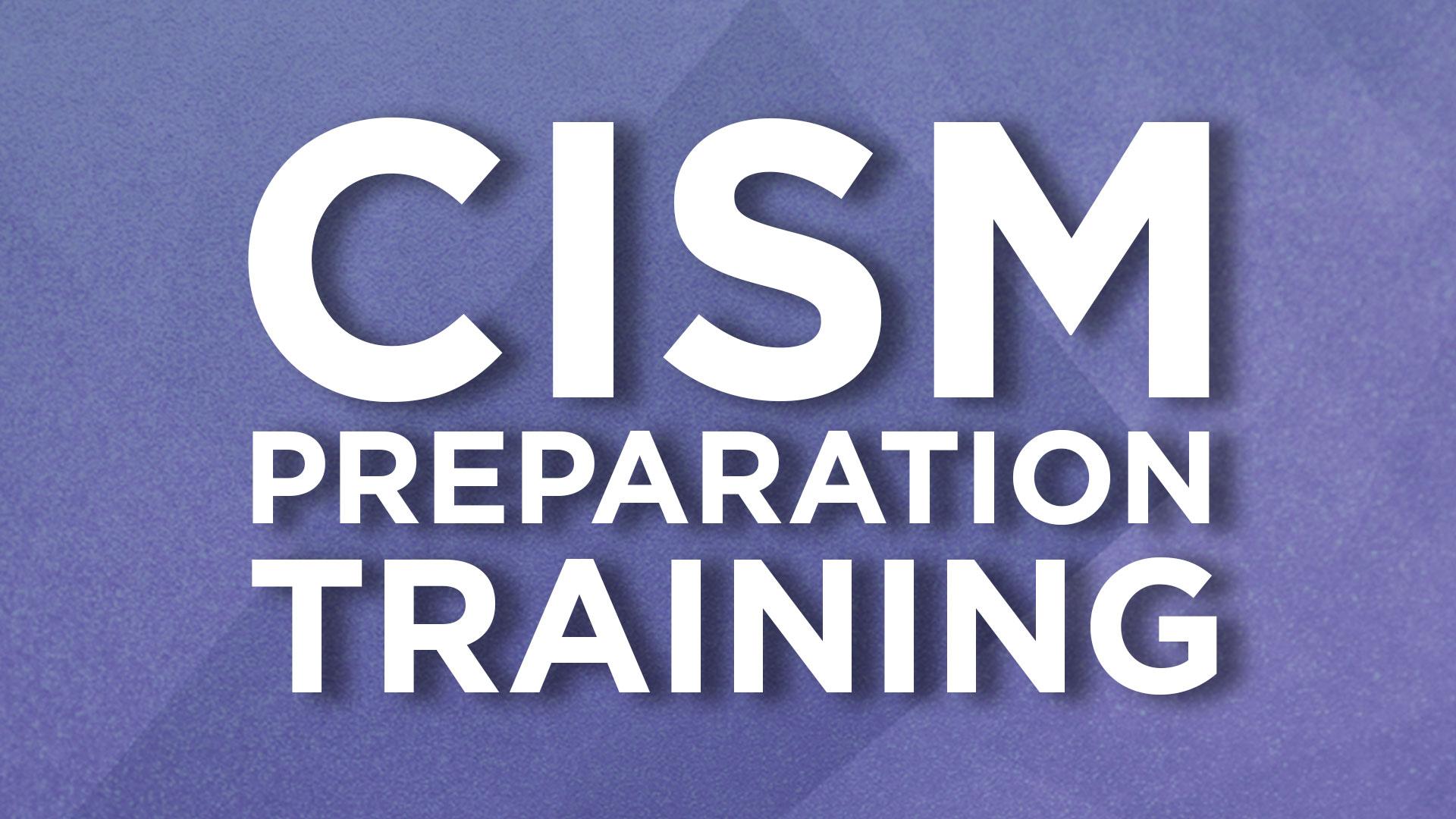CISM Preparation Training
